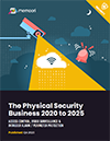 The Physical Security Business 2020 to 2025