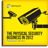 The Physical Security Business in 2012