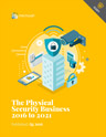The Physical Security Business 2016 to 2021